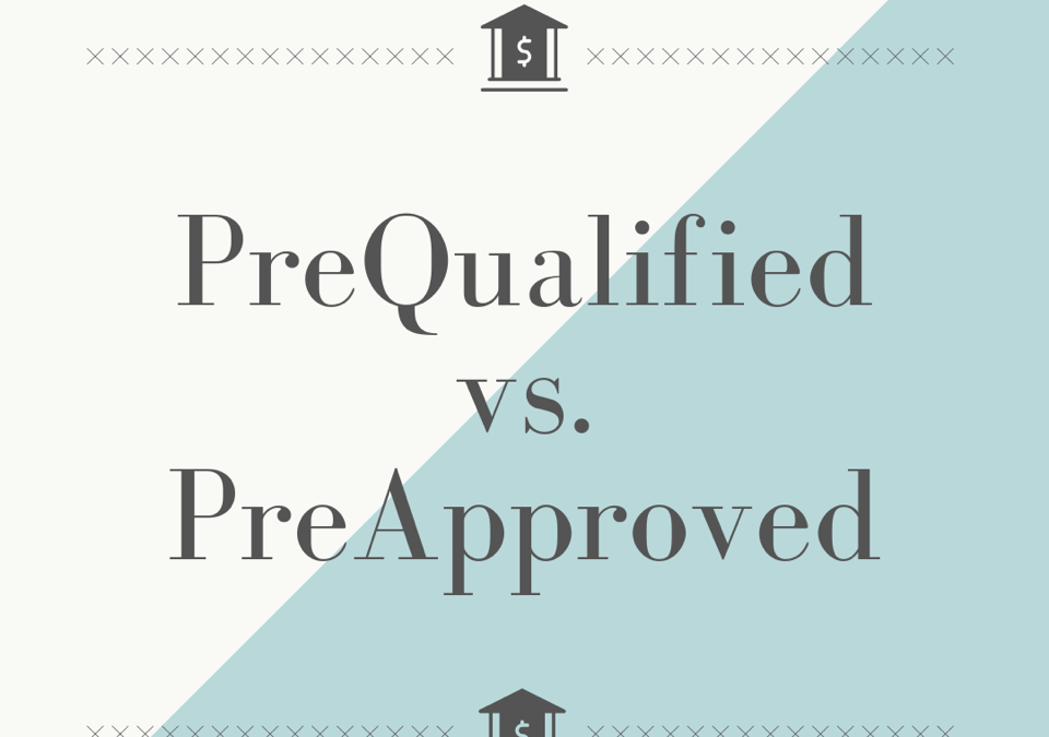 PreQUALIFIED versus PreAPPROVED