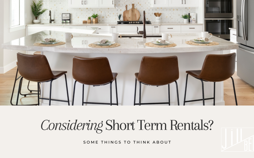 Considering Short Term Rentals?